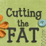 Cutting the Fat